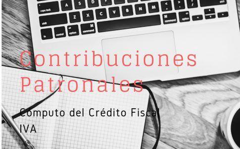 Contribuciones Patronales Computo Crédito Fiscal IVA