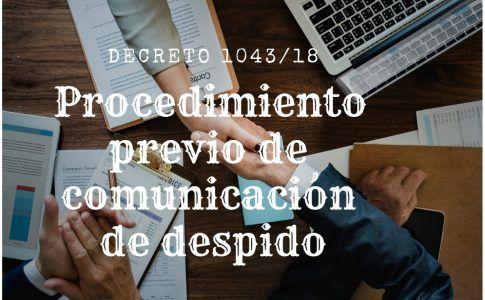 Procedimiento Previo de Comunicación de despido decreto 1043/18