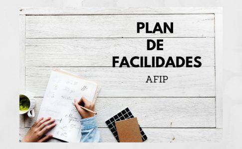 PLAN DE FACILIDADES AFIP